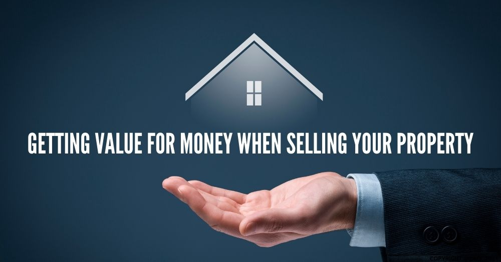1808 Getting Value for Money When Selling Your Property